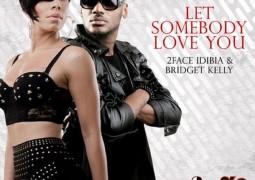 2face– Let Somebody Love You Ft Bridget Kelly