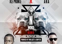 Ice prince  ft AKA – #NWord Remix Lyrics