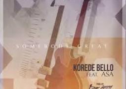Korede Bello – Somebody Great Lyrics ft. Asa